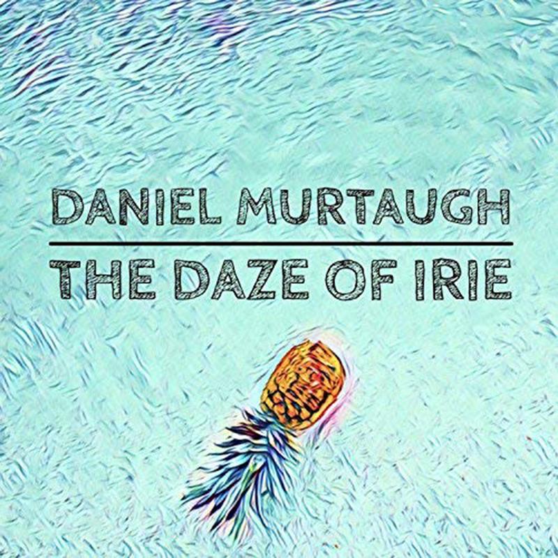 Daniel Murtaugh | Daze of Irie | Ninja-San Records