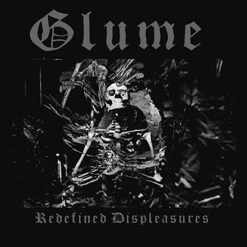 Glume | Redefined Displeasures | Self-Released