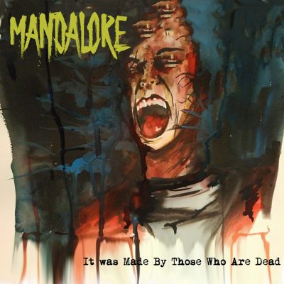 Mandalore | It Was Made By Those Who Are Dead | 836259 Records DK