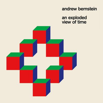 Andrew Bernstein | An Exploed View of Time | Hausu Mountain