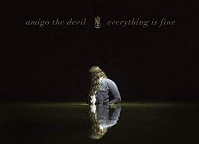 Amigo the Devil   Everything is Fine   Regime Music Group