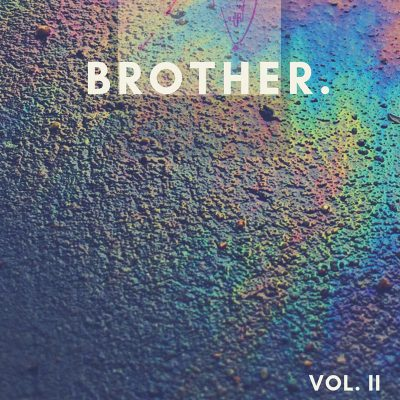 Brother. | Volume II | Self-Released