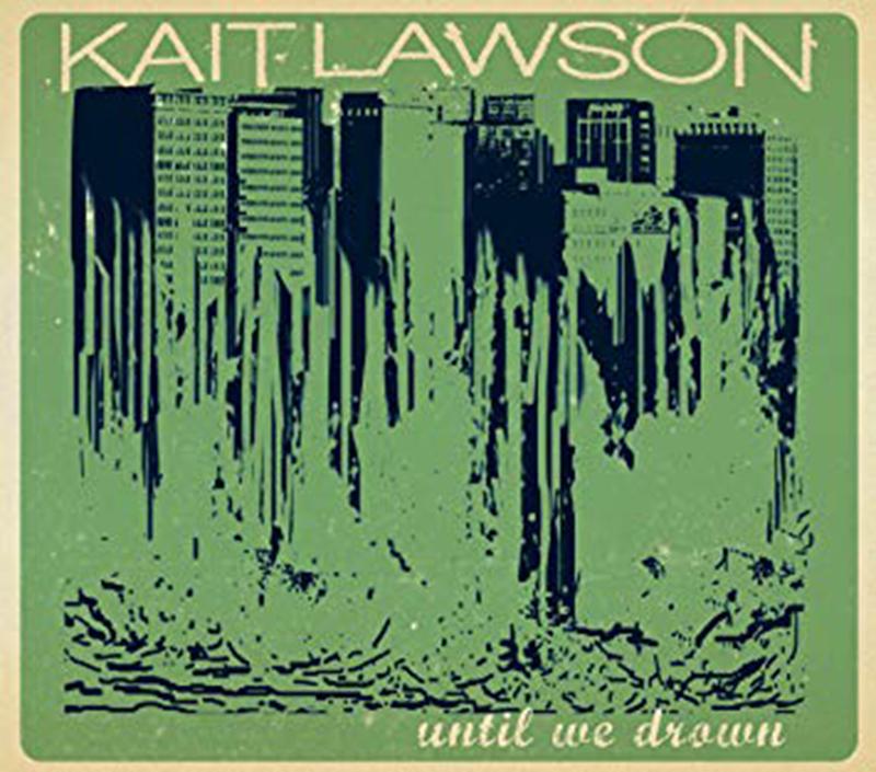 Review: Kait Lawson – Until We Drown