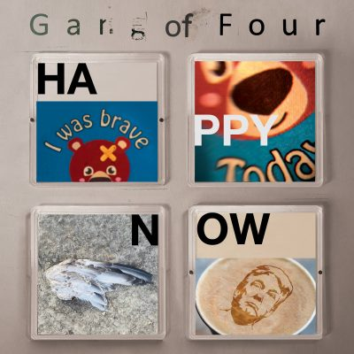 Gang of Four | Happy Now | Pledge Music
