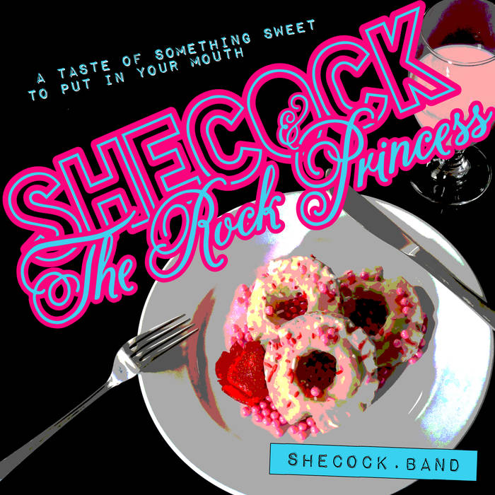 Local Music Review: Shecock and the Rock Princess – A Taste of Something Sweet to Put in Your Mouth