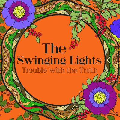 The Swinging Lights | Trouble With the Truth | Self-Released