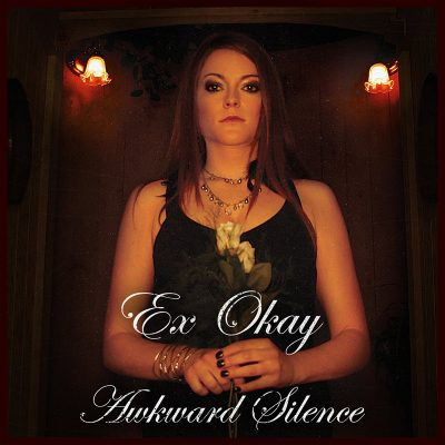 Ex-Okay | Awkward Silence | Self-Released