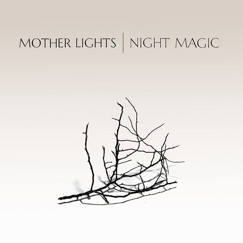 Mother Lights | Night Magic | Self-Released