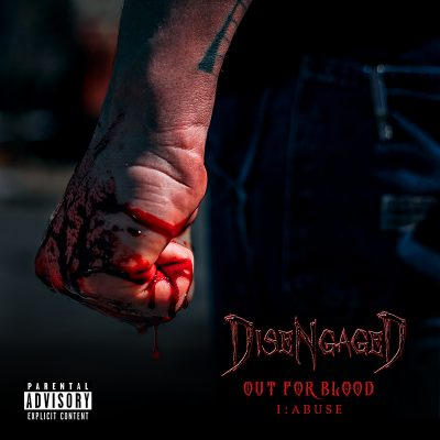 diseNgaged | Out For Blood: Abuse | Self-Released