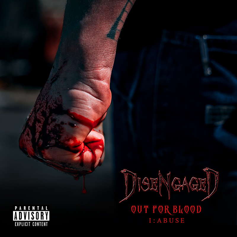 Local Review: DiseNgaged – Out For Blood: Abuse