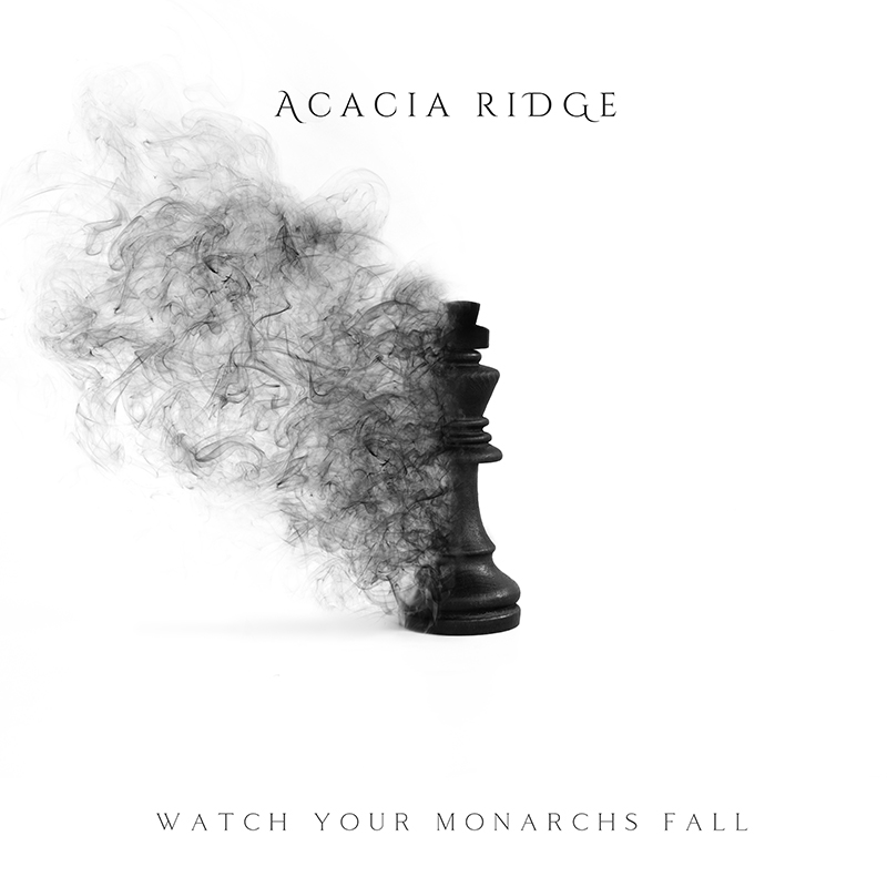 Acacia Ridge | Watch Your Monarchs Fall | Self-Released