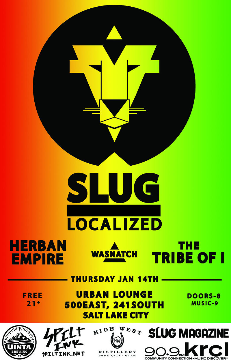 Localized: Jan. 2016 w/ Herban Empire, Wasnatch, The Tribe of I