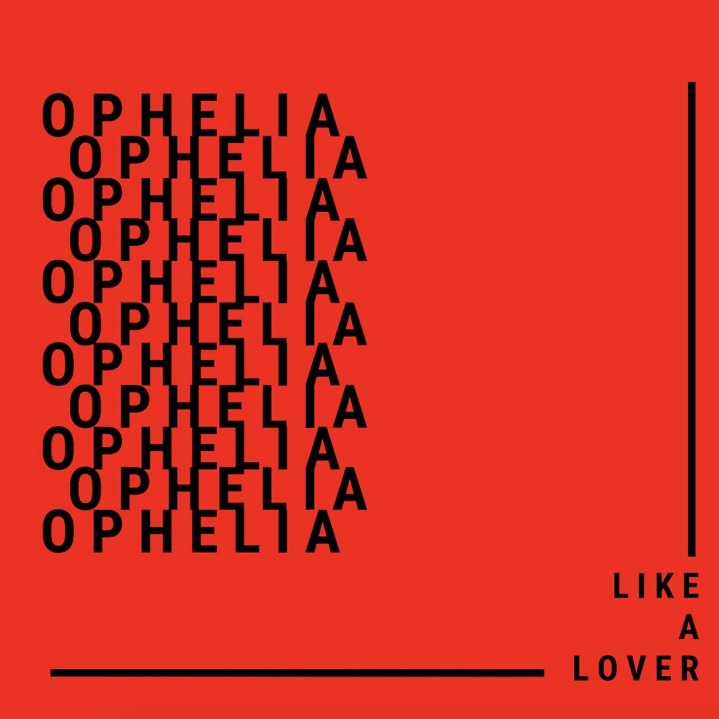 Ophelia | Like a Lover