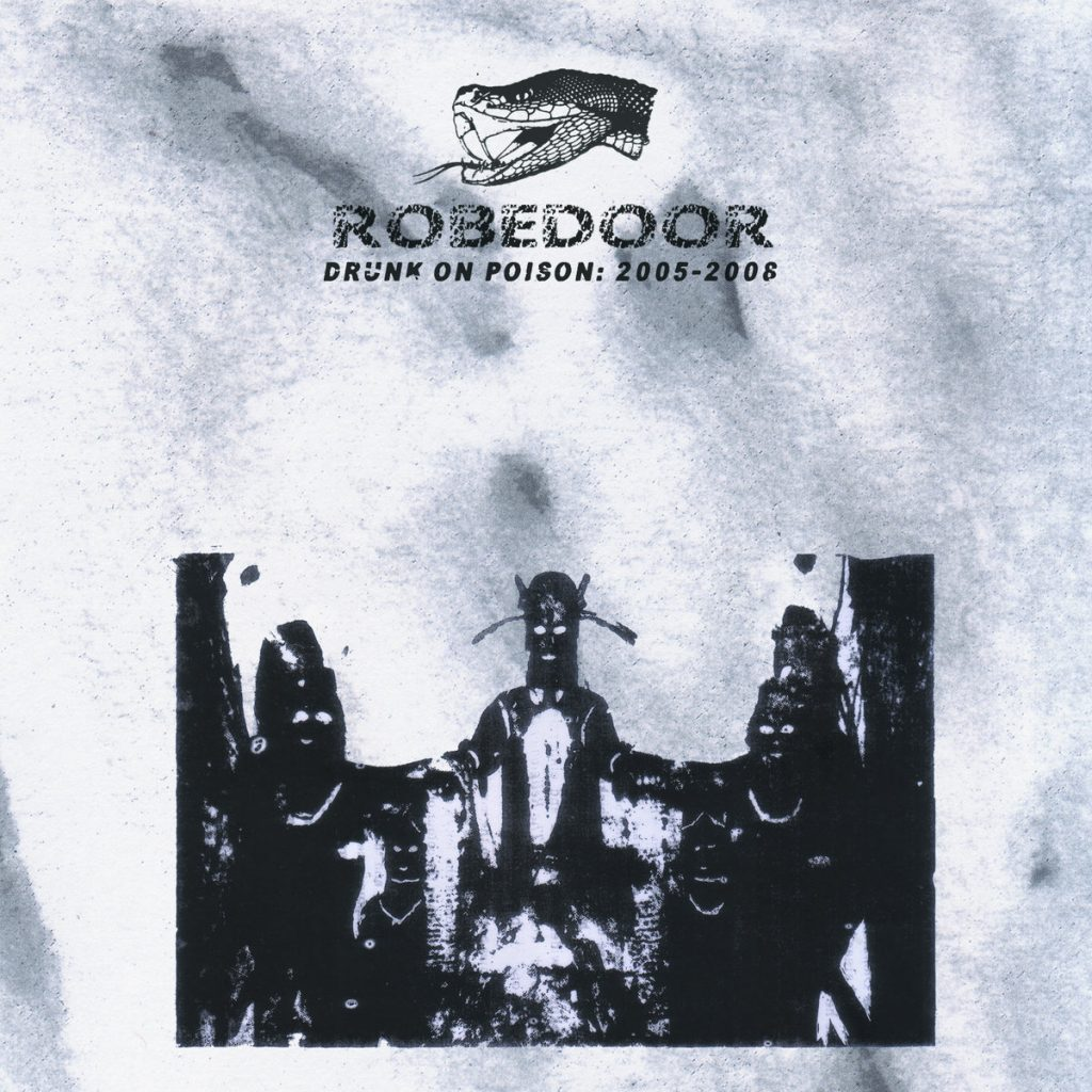 Review: Robedoor – Drunk on Poison: 2005–2008