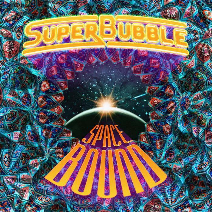 Local Review: SuperBubble – Space Bound