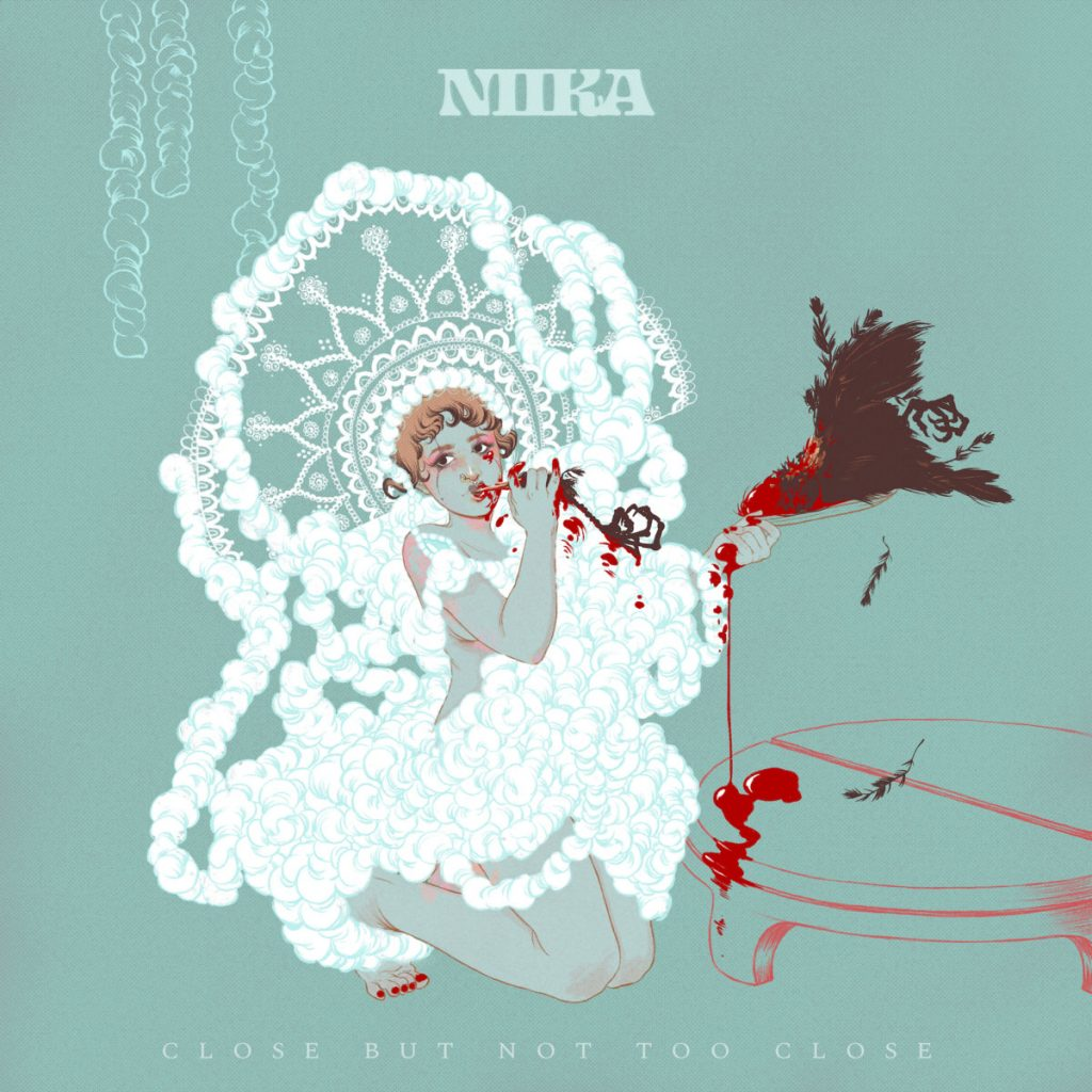 NIIKA – Close But Not Too Close