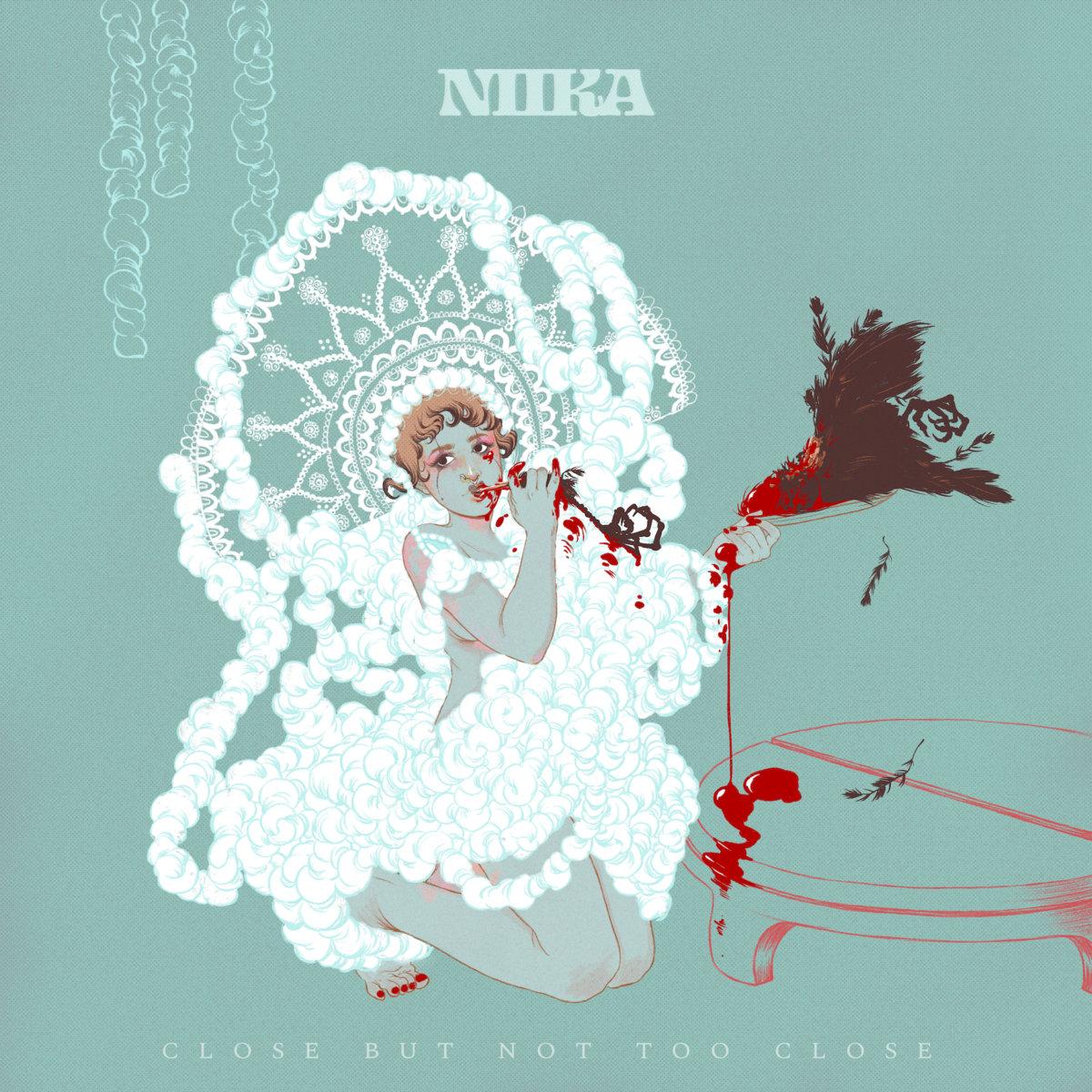 NIIKA | Close But Not Too Close | Self-Released