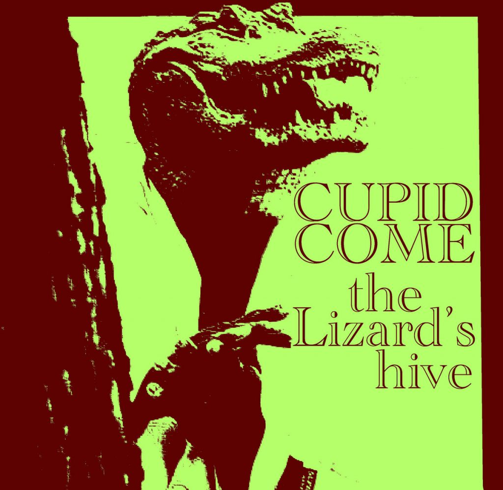 Local Review: cupid come – Lizard Hive