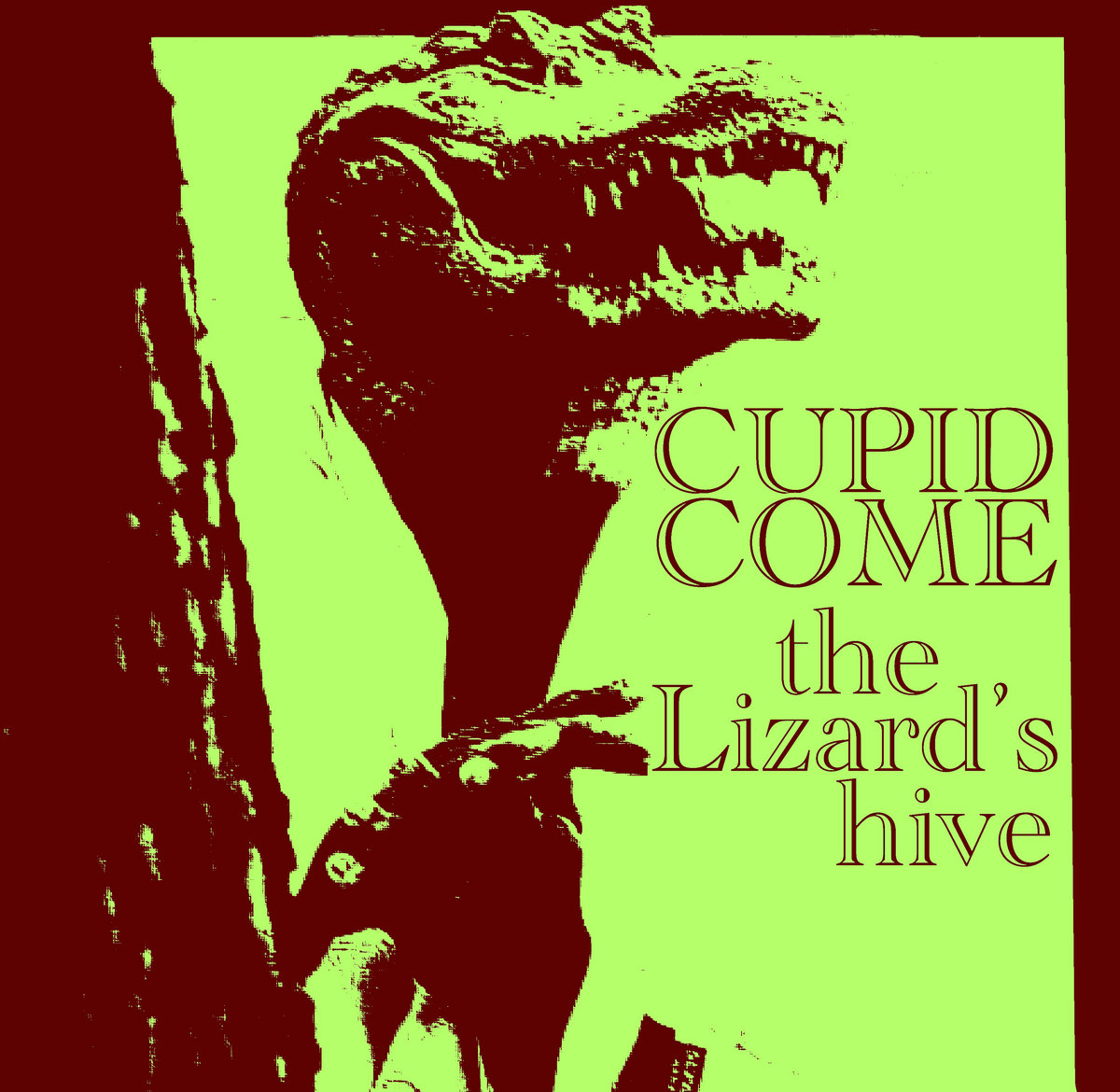 cupid come | Lizard Hive | Self-Released
