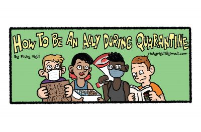 For our Amplify Black Voices issue, the latest SLUG comic finds Ricky Vigil exploring how to be an ally during quarantine.