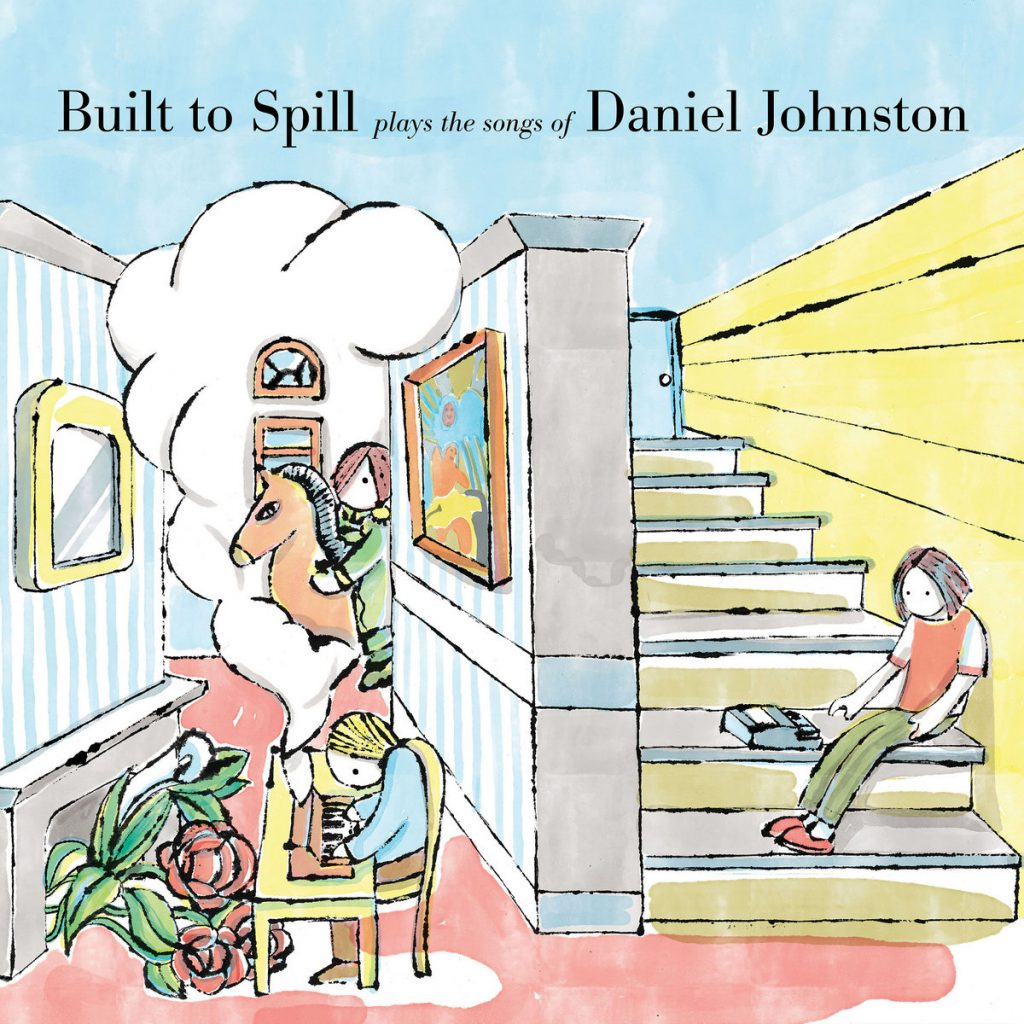 Review: Built To Spill – Built To Spill Plays The Songs Of Daniel Johnston