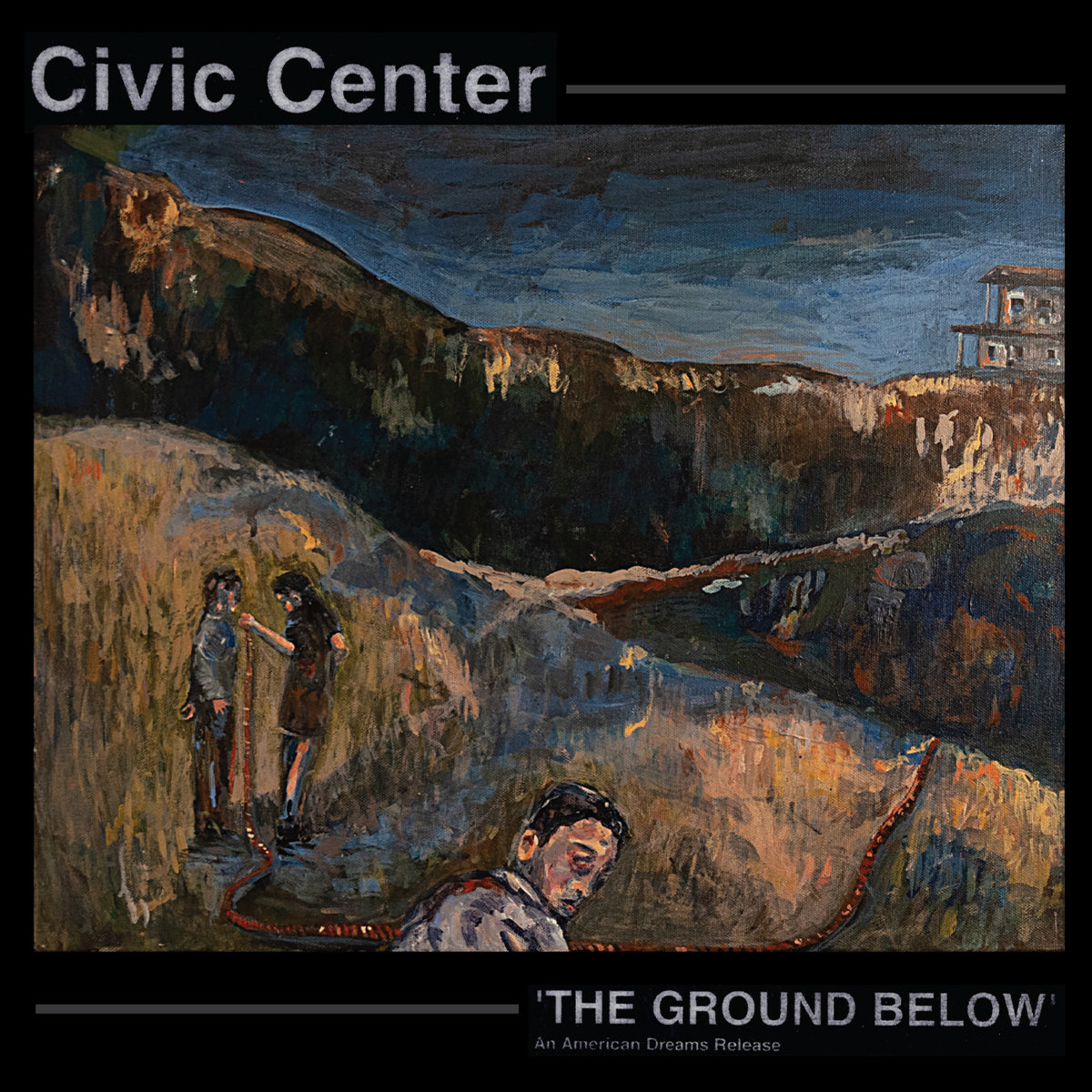 Civic Center | The Ground Below | American Dreams