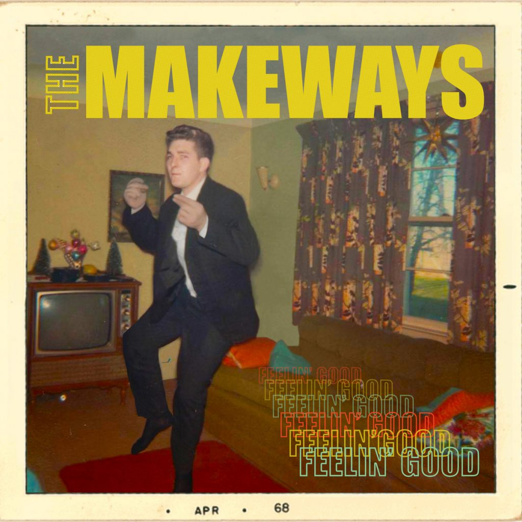 Local Review: The Makeways – Feelin' Good