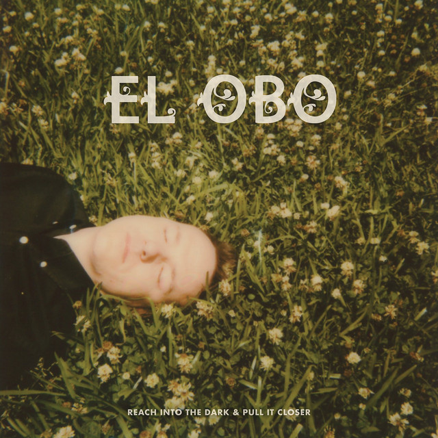 Review: El Obo – Reach Into The Dark & Pull It Closer