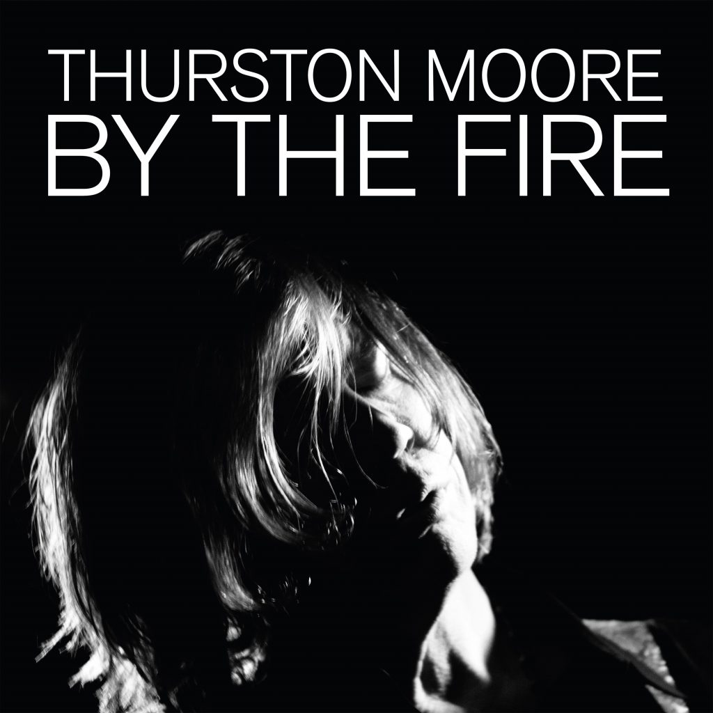 Review: Thurston Moore – By the Fire