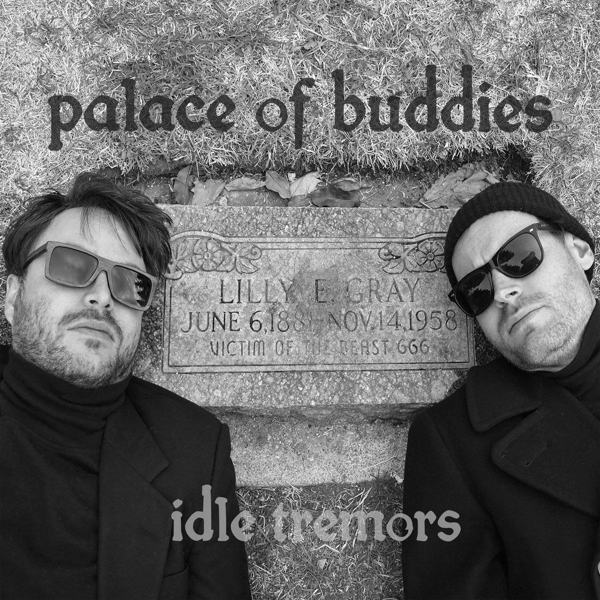 Palace of Buddies | Idle Tremors | Kilby Records