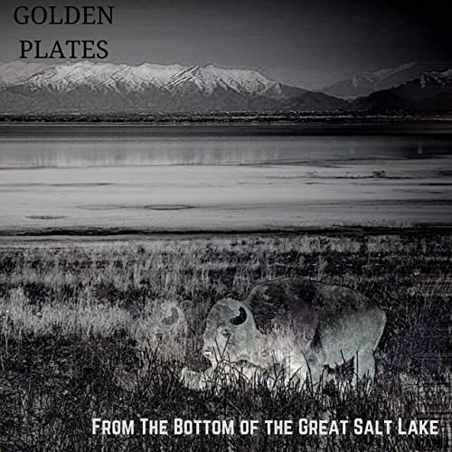 Golden Plates | From the Bottom of the Great Salt Lake | Congregation Records