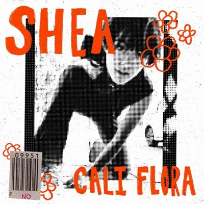 Cali Flora. | Shea | Self-Released