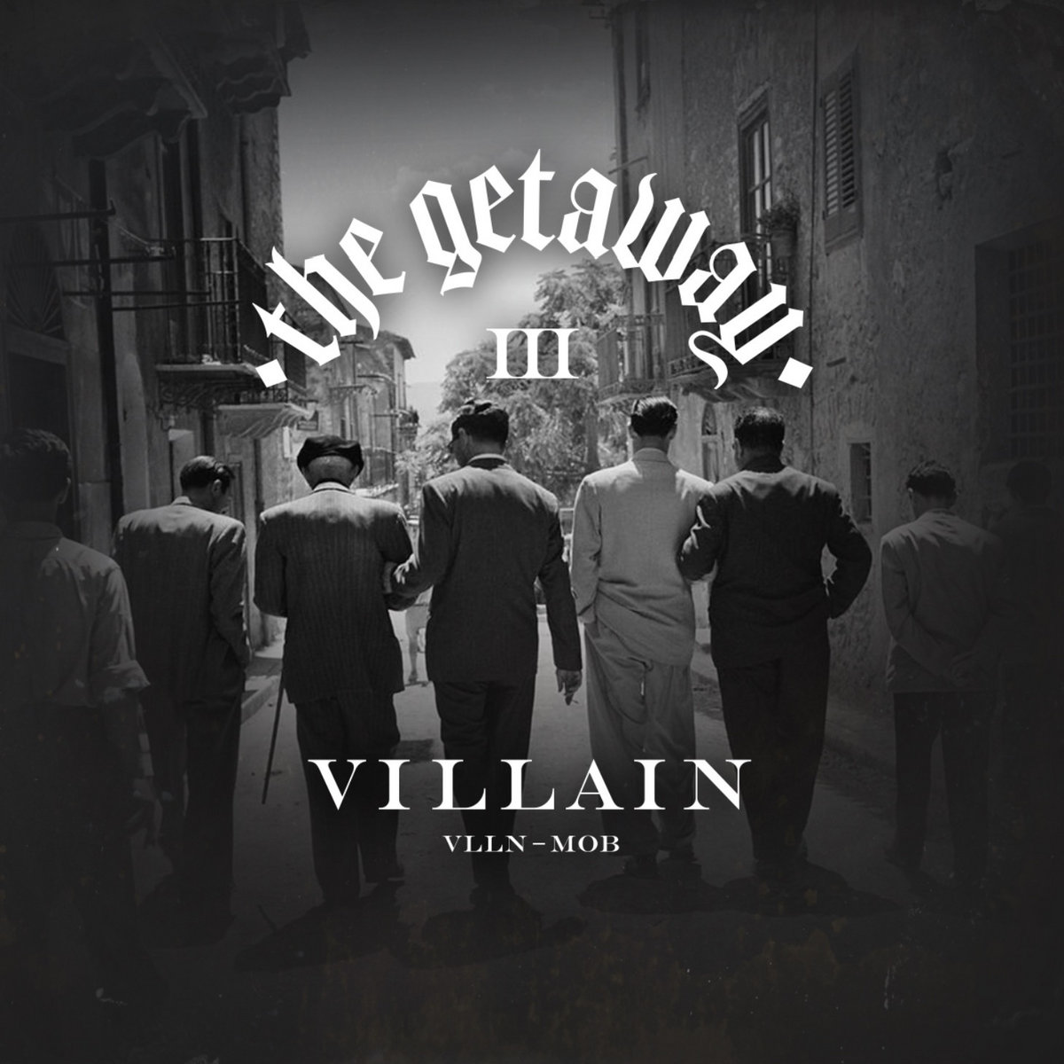 Villain | ACT III - The Getaway | Self-Released