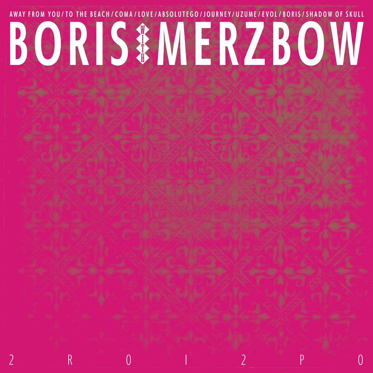 Boris With Merzbow | 2R0I2P0 | Relapse