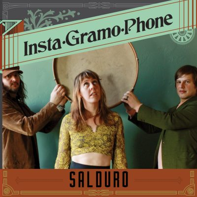 Salduro | Insta-Gramo-Phone | Self-Released (On Instagram)