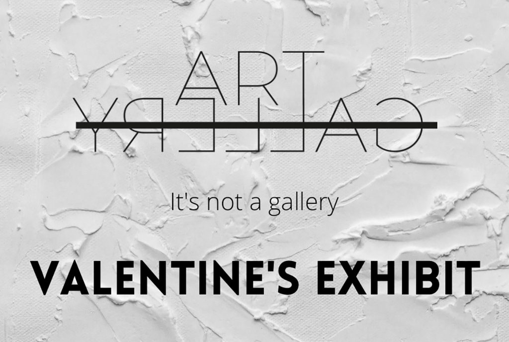 It's not a gallery: The Valentine's Exhibit