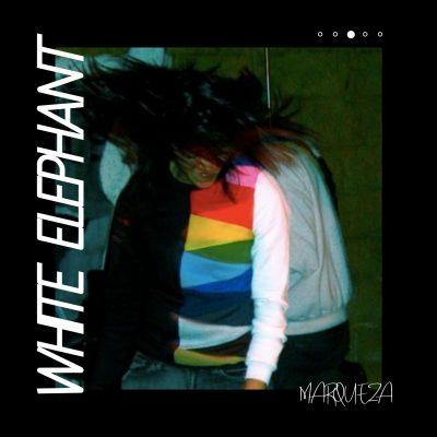 Marqueza | White Elephant | Self-Released