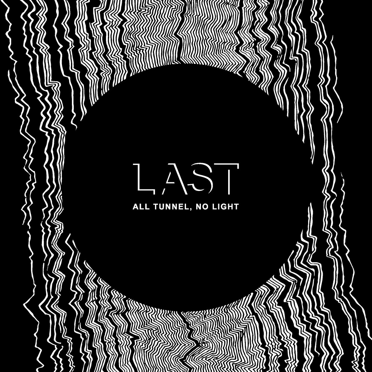 Last | All Tunnel, No Light | Self-Released