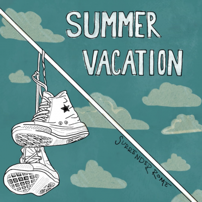 """Surrender Rome   """"Summer Vacation""""   Self-Released"""