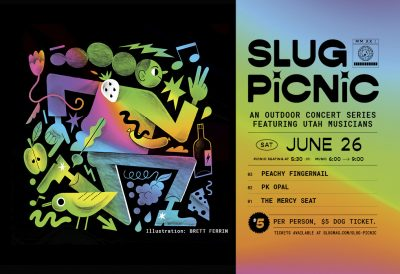 A disco dancer surrounded by colorful food with the text: SLUG Picnic, an outdoor concert series featuring Utah musicians. Sat, June 26. Picnic seating at 5:30pm, music 6-9pm. Peachy Fingernail, PK Opal and The Mercy Seat. $5 per person, $5 dog ticket