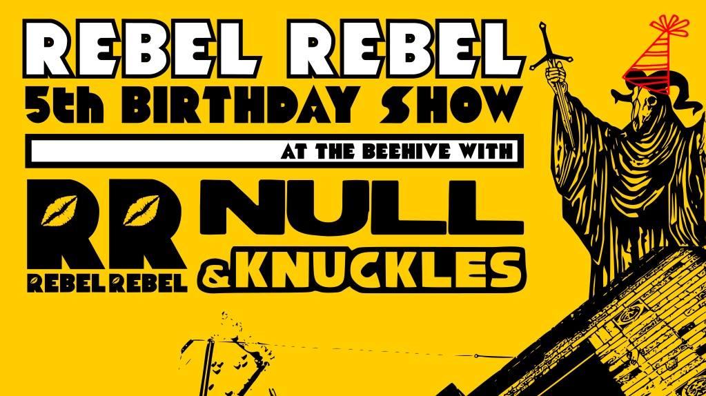 Rebel Rebel // Null // & Knuckles
