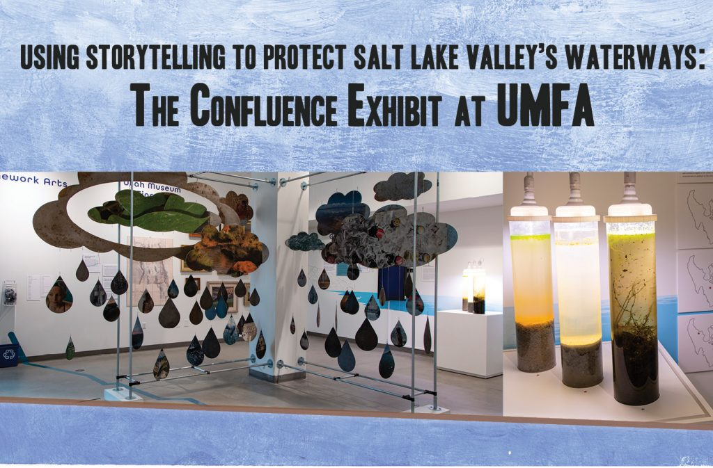 Using Storytelling to Protect Salt Lake Valley's Waterways: The Confluence Exhibit at UMFA