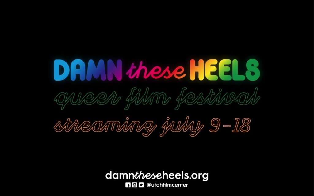 Damn These Heels! 2021: Utah's Top LGTBTQ+ Film Festival Is Still Running in Heels After 18 Years