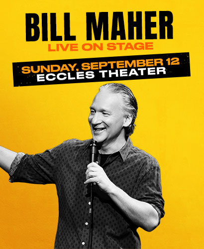 Bill Maher @ The Eccles Theater