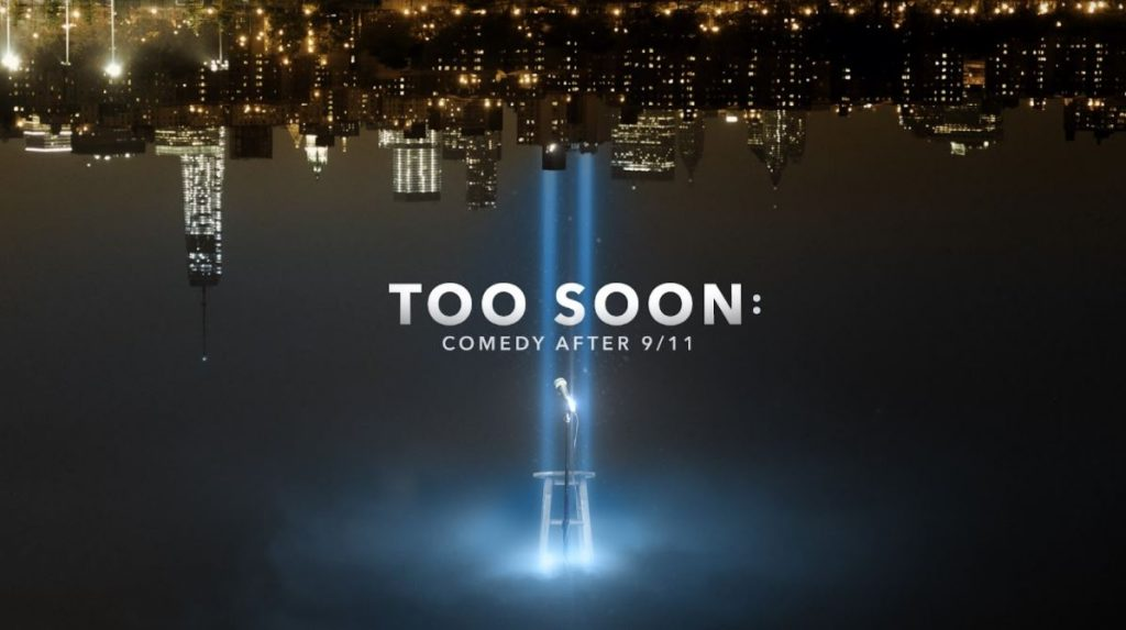 Filmmaker Nick Fituri Scown Takes on Laughter and Tears with Too Soon: Comedy After 9/11