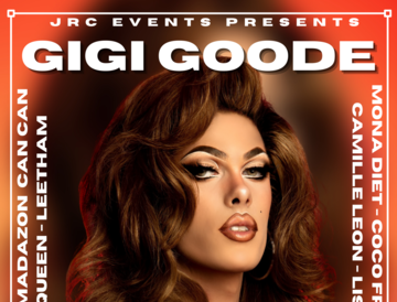 GIGI GOODE Hosted By: Sequoia + special guests: Leetham, Veronika Davil, Madazon Can-Can, Mona Diet, Lisa Dank, Lady Facade, Coco Freeo, Camille Leon, Poppycock Visqueen, DJ Justin Hollister, DJ Shutter